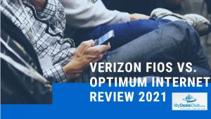 Verizon Fios vs. Optimum Internet Review 2021