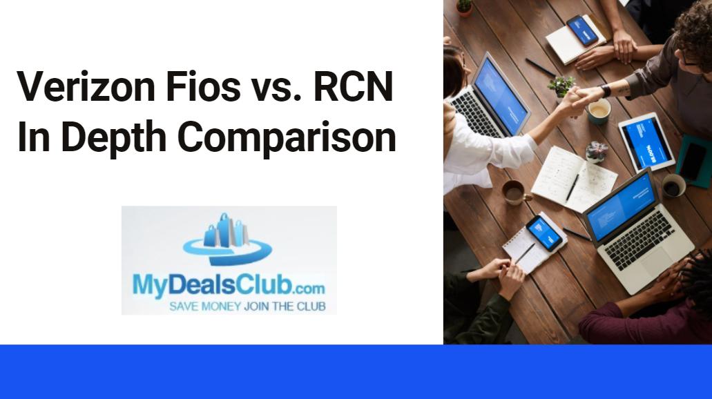 Verizon Fios vs. RCN In Depth Comparison
